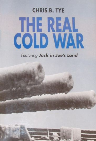 The Real Cold War, by Chris Tye